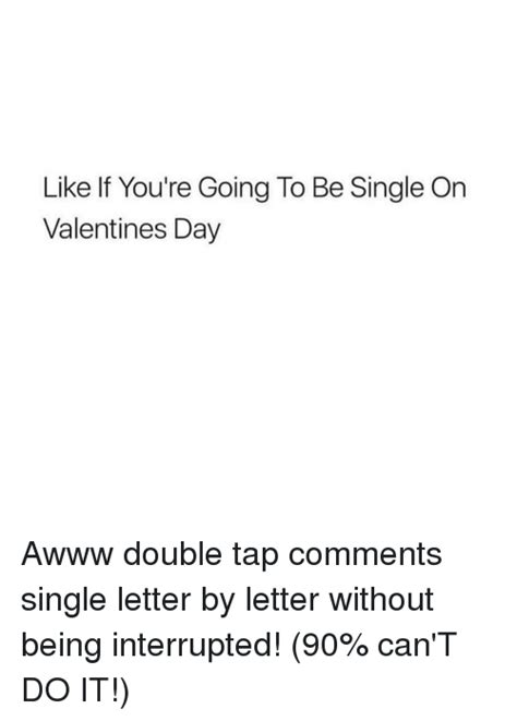 being single on valentines day 25 best memes about being single being single memes