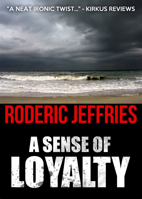 legacy of discovery liberate your senses books a sense of loyalty by roderic jeffries endeavour press