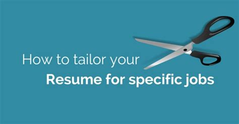 Tailoring Your Resume To A Specific by Resume Tailoring