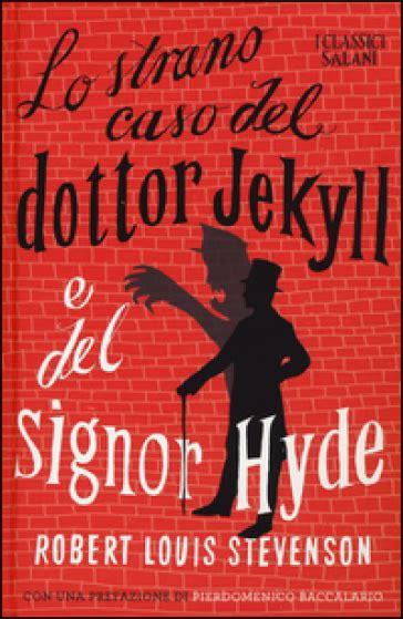 lo strano caso dottor jekyll lo strano caso dottor jekyll e signor hyde