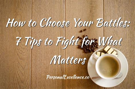7 tips to choose your battles and fight for what matters