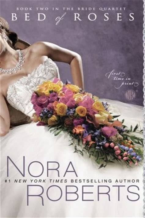 bed of roses novel bed of roses bride quartet 2 by nora roberts reviews discussion bookclubs lists
