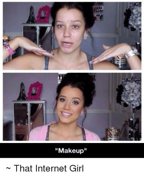 Internet Girl Meme - makeup that internet girl girls meme on sizzle