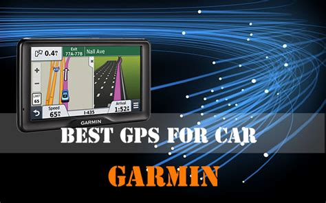 garmin best gps best gps for car buying guide to choose right gps unit
