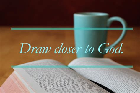 7 Ways To Draw Him Closer by Strengthen Your Relationship 7 Ways To Draw Closer To God