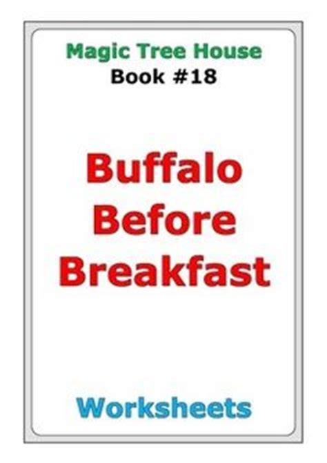 magic tree house 18 buffalo before breakfast book questions magic tree house quot viking ships at sunrise quot worksheets