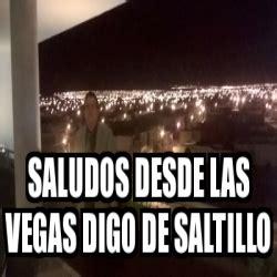 Memes De Las Vegas - meme personalizado saludos desde las vegas digo de