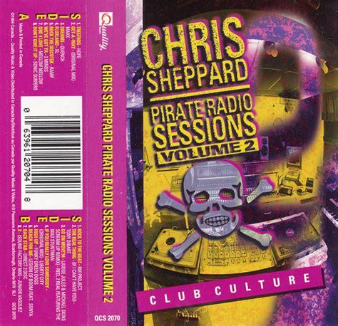 Radio Sessions chris sheppard pirate radio sessions volume 2 cassette
