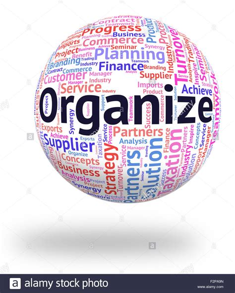 Define Arrange Organize Word Meaning Organizing Manage And Management