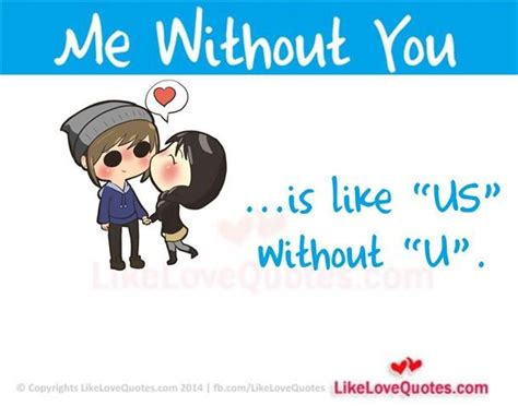 me without you me without you is like quotes quotesgram