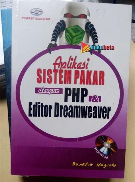 Membuat Aplikasi Sistem Pakar Bunafit Nugroho jual membuat aplikasi sistem pakar dengan php dan editor