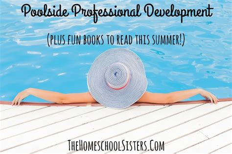 Best Books For Pool Side Reading by Poolside Professional Development Plus Books To Read