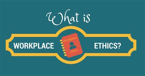 what is workplace ethics