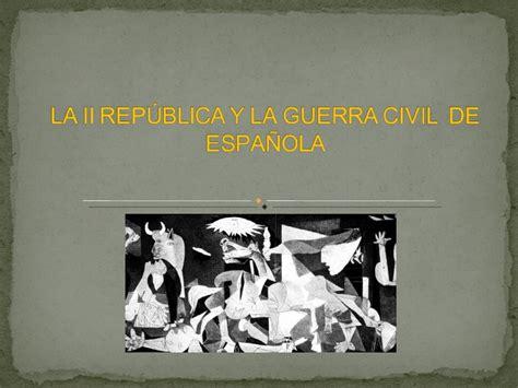 repblica y guerra civil 8484328783 la ii rep 250 blica y la guerra civil espa 241 ola