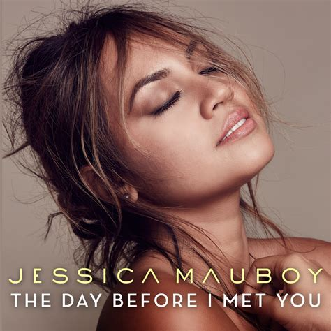 The Day Before mauboy the day before i met you auspop