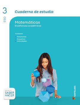 matemticas enseanzas acadmicas serie cuaderno de estudio matematicas enseanzas academicas 3 eso saber hacer santillana 9788468087191