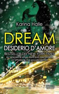 dream patto d amore di karina halle vol 1 recensione quot dream desiderio d amore quot di karina halle dream series vol 3 5 romanticamente