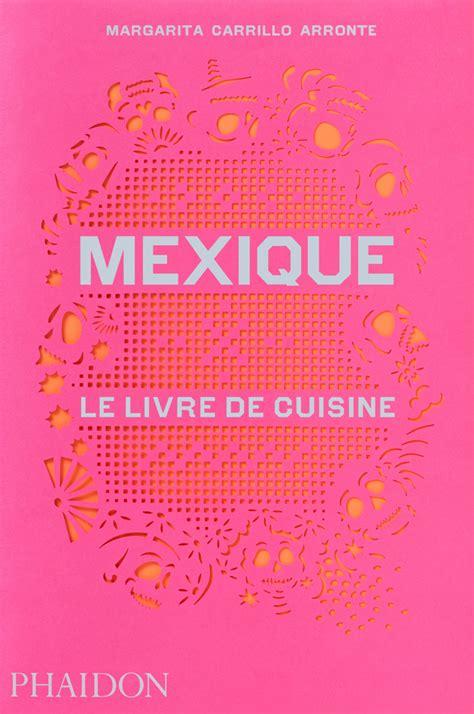 livre de cuisine norbert mexique le livre de cuisine food cookery phaidon store