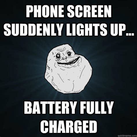 Phone Died Meme - forever alone meme