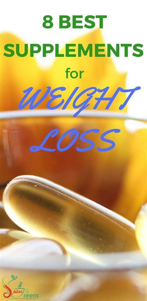 best diet supplements for weight loss 8 best supplements for weight loss