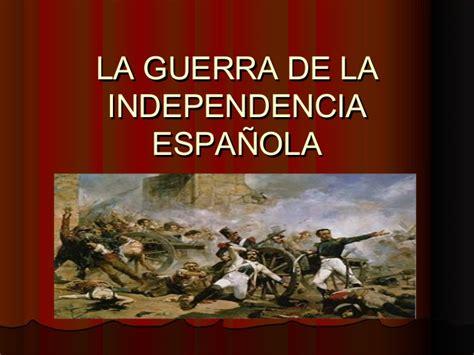 la guerra de la la guerra de la independencia espa 241 ola