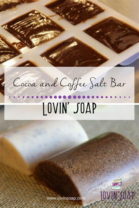 Cocoa Coffee cocoa and coffee salt bar recipe lovin soap studio