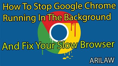 chrome running in background how to stop chrome running in the background and