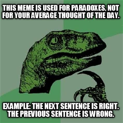 Used Meme - meme creator this meme is used for paradoxes not for