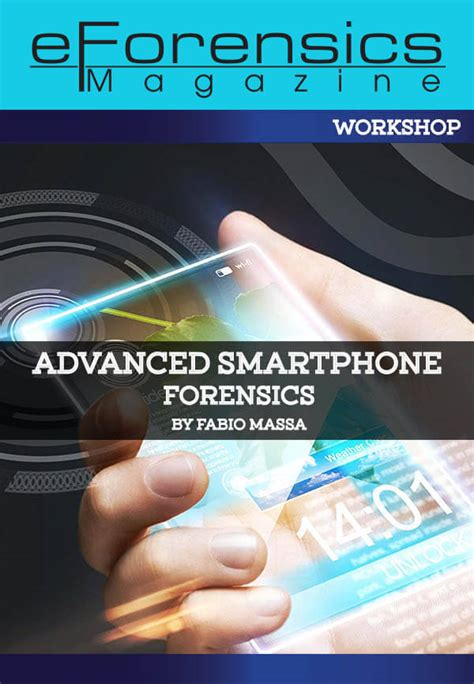mobile forensics cookbook data acquisition extraction recovery techniques and investigations using modern forensic tools books advanced smartphone forensics workshop ebook eforensics