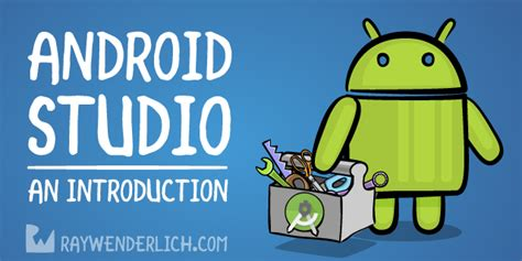 android studio tutorial ray wenderlich beginning android development part two using android studio