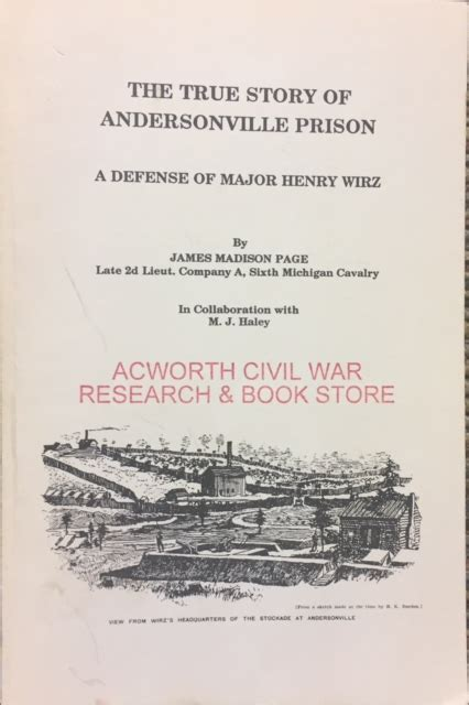 the true story of andersonville prison a defense of major henry wirz books the true story of andersonville prison a defense of major