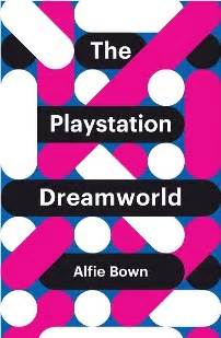the playstation dreamworld theory redux books polity polity books