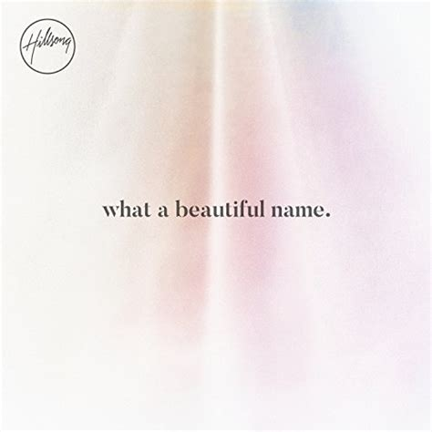 what a beautiful name what a beautiful name by hillsong worship on amazon music