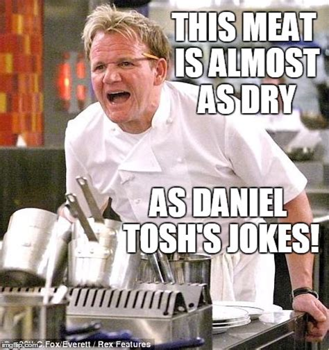 Daniel Tosh Meme - i have never ever laughed at any of daniel tosh s stupid humour imgflip