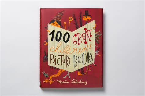 libro 100 great childrens picture i migliori 100 libri illustrati per l infanzia frizzifrizzi