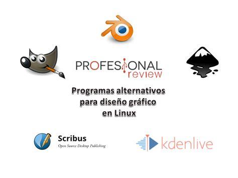programa dise o programas alternativos para dise 241 o gr 225 fico en linux
