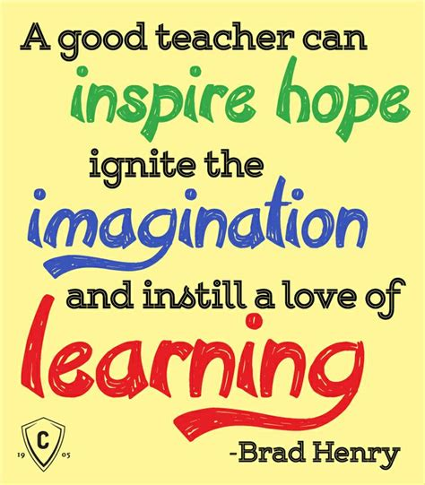 quotes for teachers a can inspire irnite the imagination
