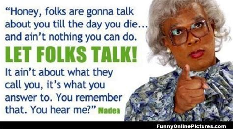 25 best ideas about madea best 25 madea quotes ideas on