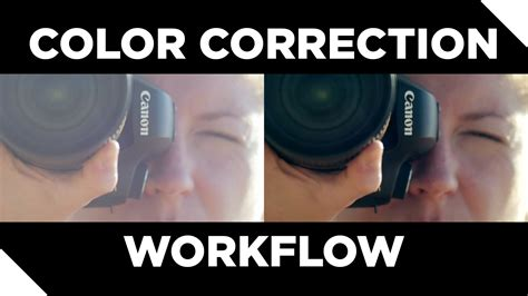 color correction workflow my color correction workflow