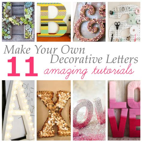 make your own decorative letters diy craft projects