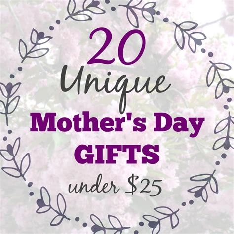 unique mothers day gifts 20 unique mother s day gifts under 25 salvage sister
