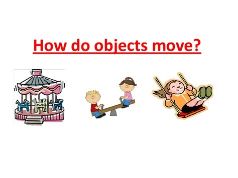 object moved how do objects move