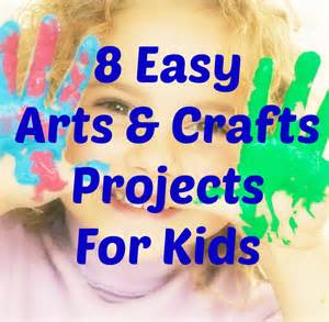 easy arts and crafts 8 easy arts and crafts projects to do with your this
