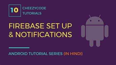 android tutorial in hindi android firebase introduction firebase push notification