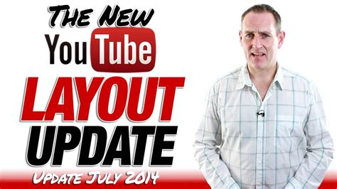 new youtube layout july 2015 new youtube channel layout update july 2014 youtube