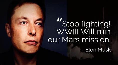 elon musk mars elon musk is worried that third world war will ruin his