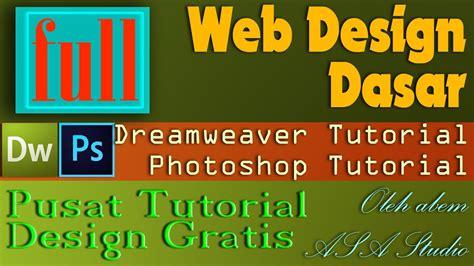 tutorial dasar photoshop youtube full video web design dasar dreamweaver photoshop w
