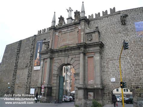 viterbo porta romana viterbo archi centro storico viterbo archi centro
