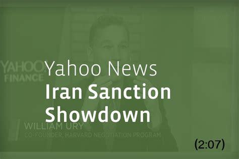 Yahoo Search Iran William Ury Yahoo News Iran Sanction Showdown