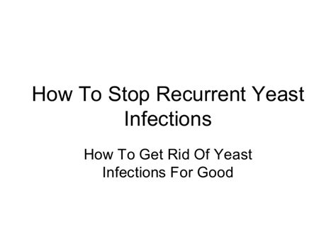 how to stop recurrent yeast infections